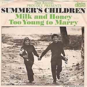Summer's Children - Milk And Honey / Too Young To Marry