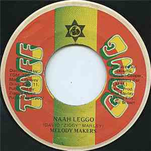 Melody Makers - Jah Is The Healing / Naah Leggo