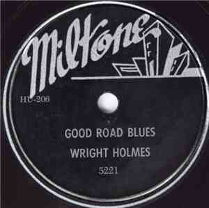 Wright Holmes - Good Road Blues / Alley Special