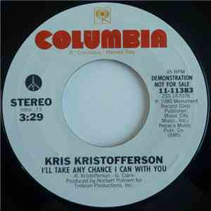 Kris Kristofferson - I'll Take Any Chance I Can With You
