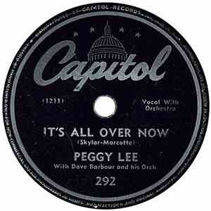 Peggy Lee, Dave Barbour And His Orchestra - It's All Over Now / Aren't You  ...