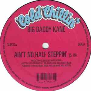 Big Daddy Kane - Ain't No Half Steppin' / Get Into It