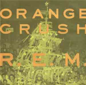 R.E.M. - Orange Crush