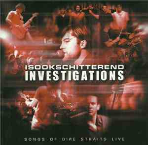IsOokSchitterend - Investigations (Songs  Of Dire Straits Live)