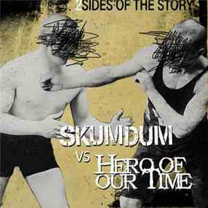 Hero Of Our Time Vs Skumdum - 2 Sides Of The Story