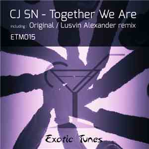 CJ SN - Together We Are