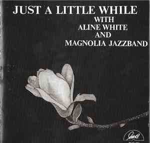 Aline White And Magnolia Jazzband - Just A Little While