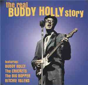 Buddy Holly, The Crickets , The Big Bopper, Ritchie Valens - The Real Buddy ...