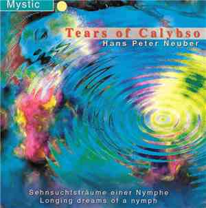 Hans Peter Neuber - Tears Of Calybso - Sehnsuchtsträume Einer Nymphe / Long ...