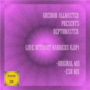 Greidor Allmaster Presents Depthmaster - Love Without Barriers (LBP)