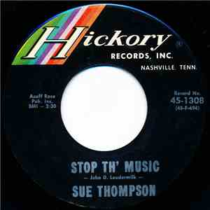 Sue Thompson - Stop Th' Music / What I'm Needin' Is You
