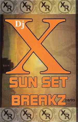DJ X - Sun Set Breakz