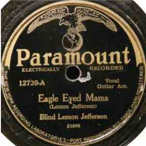 Blind Lemon Jefferson - Eagle Eyed Mama / Dynamite Blues
