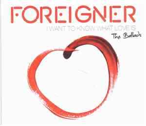 Foreigner - I Want To Know What Love Is - The Ballads
