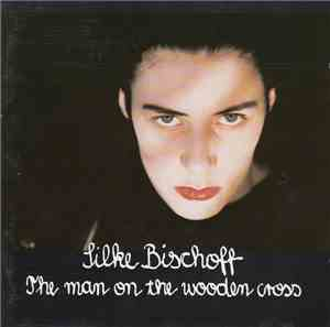 Silke Bischoff - The Man On The Wooden Cross