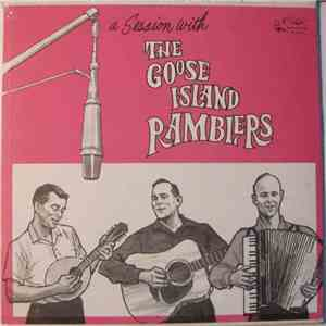 The Goose Island Ramblers - A Session With The Goose Island Ramblers