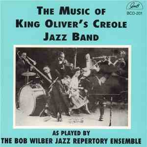 Bob Wilber Jazz Repertory Ensemble - The Music Of King Oliver's Creole Jazz ...