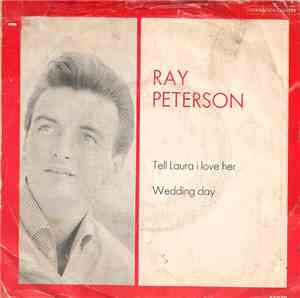 Ray Peterson - Tell Laura I Love Her / Wedding Day