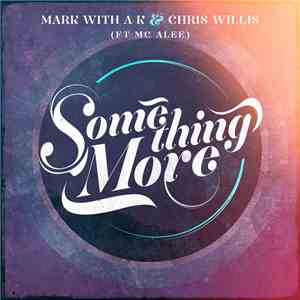 Mark With A K & Chris Willis feat. MC Alee - Something More