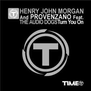 Henry John Morgan And Provenzano Feat. The Audio Dogs - Turn You On