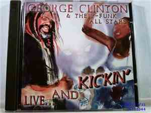 George Clinton & The P-Funk All Stars - Live... And Kickin'