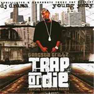 DJ Drama & Young Jeezy - Trap Or Die