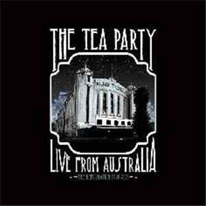 The Tea Party - Live From Australia (The Reformation Tour 2012)