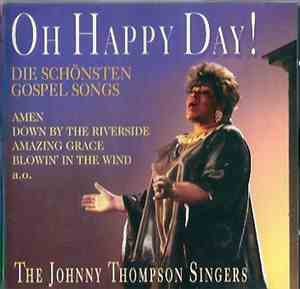 The Johnny Thompson Singers - Oh Happy Day! Die Schönsten Goseplesongs
