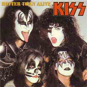 Kiss - Hotter Than Alive