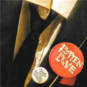 Rotten Love  - Songs For Rotten Lovers