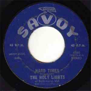 The Holy Lights - Hard Times / It's Getting Late