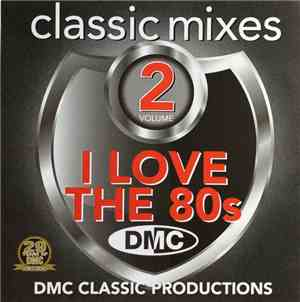 Various - I Love The 80s (Classic Mixes) (Volume 2)