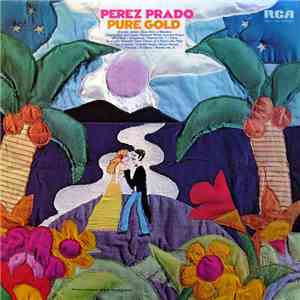 Perez Prado And His Orchestra - Pure Gold